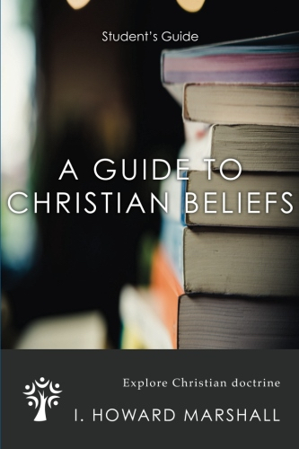 Student Guide - A Guide to Christian Beliefs