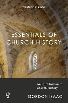 Essentials of Church History Student Guide